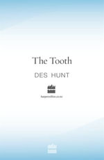 The Tooth - Des Hunt