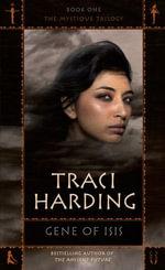 Gene Of Isis : Mystique - Traci Harding