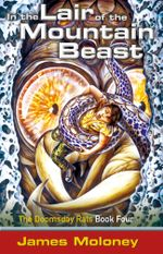 In The Lair Of The Mountain Beast : Doomsday Rats - James Moloney