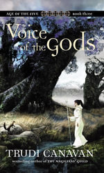 Voice of the Gods Age Of Five : The Age of Five Trilogy - Trudi Canavan