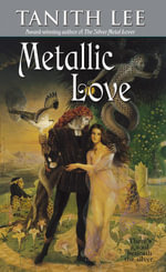 Metallic Love - Tanith Lee