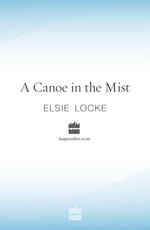 A Canoe In The Mist : Collins Modern Classics - Elsie Locke