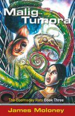 Malig Tumora : Doomsday Rats - James Moloney