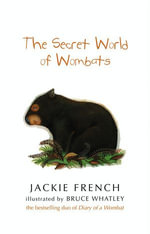 The Secret World Of Wombats - Jackie French