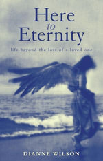 Here To Eternity - Dianne Wilson