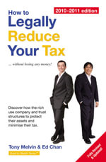 How to Legally Reduce Your Tax 2010 edition - Ed Chan