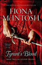 Tyrant's Blood : Valisar - Fiona McIntosh