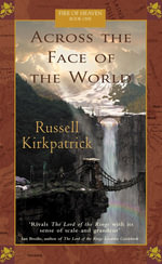 Across The Face Of The World - Russell Kirkpatrick
