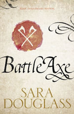 Battleaxe : The Axis Trilogy - Sara Douglass