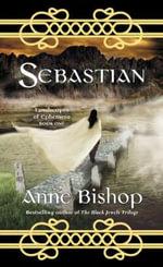 Sebastian : Ephemera - Anne Bishop