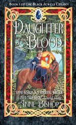 Daughter of the Blood : The Black Jewels - Anne Bishop