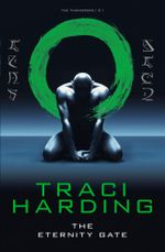 Eternity Gate : Time Keeper Trilogy - Traci Harding