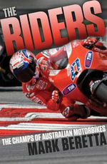 The Riders : Australia's Motorbike Champs - Mark Beretta