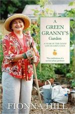 A Green Granny's Garden - Fionna Hill