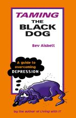 Taming the Black Dog : A Guide to Overcoming Depression - Bev Aisbett