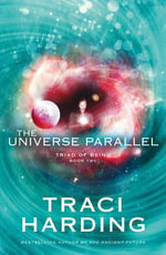 Universe Parallel : Triad of Being - Traci Harding