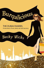 Burqalicious : The Dubai Diaries - Becky Wicks