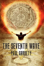 The Seventh Wave : The Helix Prophecy - Paul Garrety