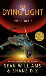The Dying Light : Evergence - Sean Williams