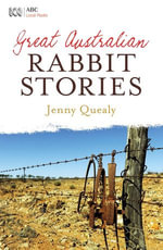 Great Australian Rabbit Stories - Jenny Quealy