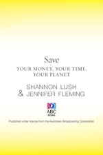Save : Your money, your time, your planet - Shannon Lush