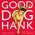 Good Dog, Hank! - Jackie French