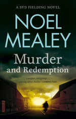 Murder and Redemption - Noel Mealey
