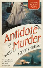 Antidote to Murder - Felicity Young