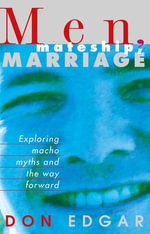 Men Mateship Marriage - Don Edgar