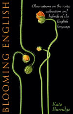 Blooming English - Kate Burridge