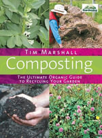 Composting : The Ultimate Organic Guide to Recycling Your Garden - Tim Marshall
