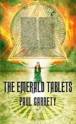 The Emerald Tablets : The Helix Prophecy - Paul Garrety