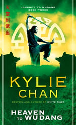 Heaven to Wudang : Journey to Wudang Bk 3 - Kylie Chan