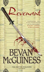 Revenant : Book Three of The Eleven Kingdoms - Bevan McGuiness