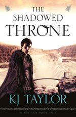 The Shadowed Throne : Risen Sun - K J Taylor