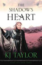 The Shadow's Heart : Risen Sun - K J Taylor