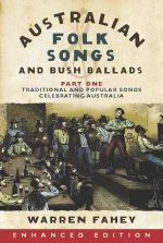 Australian Folk Songs and Bush Ballads Enhanced E-book PART ONE - Warren Fahey