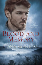 Blood and Memory : Quickening Trilogy - Fiona McIntosh