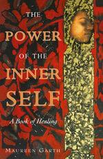 The Power of the Inner Self - Maureen Garth