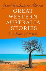 Great West Australia Stories : Great Australian Stories - Bill Marsh
