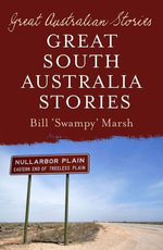 Great South Australia Stories : Great Australian Stories - Bill Marsh