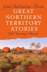 Great Northern Territory Stories - Bill Marsh
