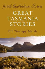 Great Tasmania Stories - Bill Marsh