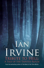 Tribute to Hell : a Tale of the Tainted Realm - Ian Irvine