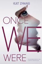 Once We Were : The Hybrid Chronicles, Book 2 - Kat Zhang