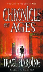 Chronicle of  Ages : The Celestial Triad - Traci Harding