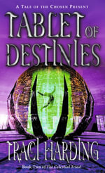 Tablet of Destinies : The Celestial Triad - Traci Harding