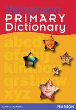 Heinemann Primary Dictionary - Linsay Knight
