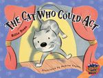 The Cat Who Could Act : Rigby Literacy Collections Level 4 Phase 4 - Pearson Education Australia