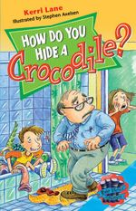 Rigby Literacy Collections Level 5 Phase 7 : How Do You Hide a Crocodile? - Pearson Education Australia